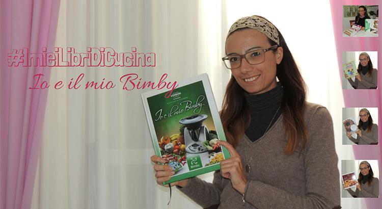 imieilibridicucina_io e il mio bimby