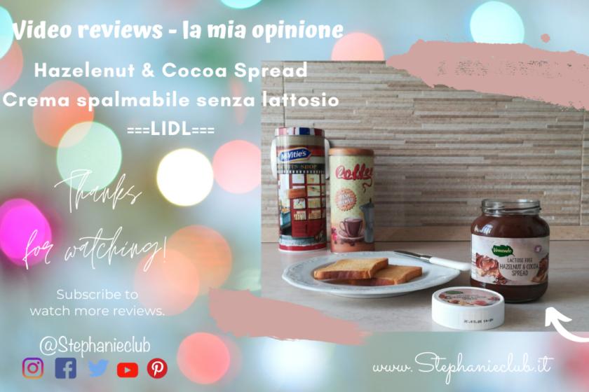 Recensione - Hazelenut & Cocoa Spread - Crema spalmabile nocciola e cioccolato senza lattosio - LIDL