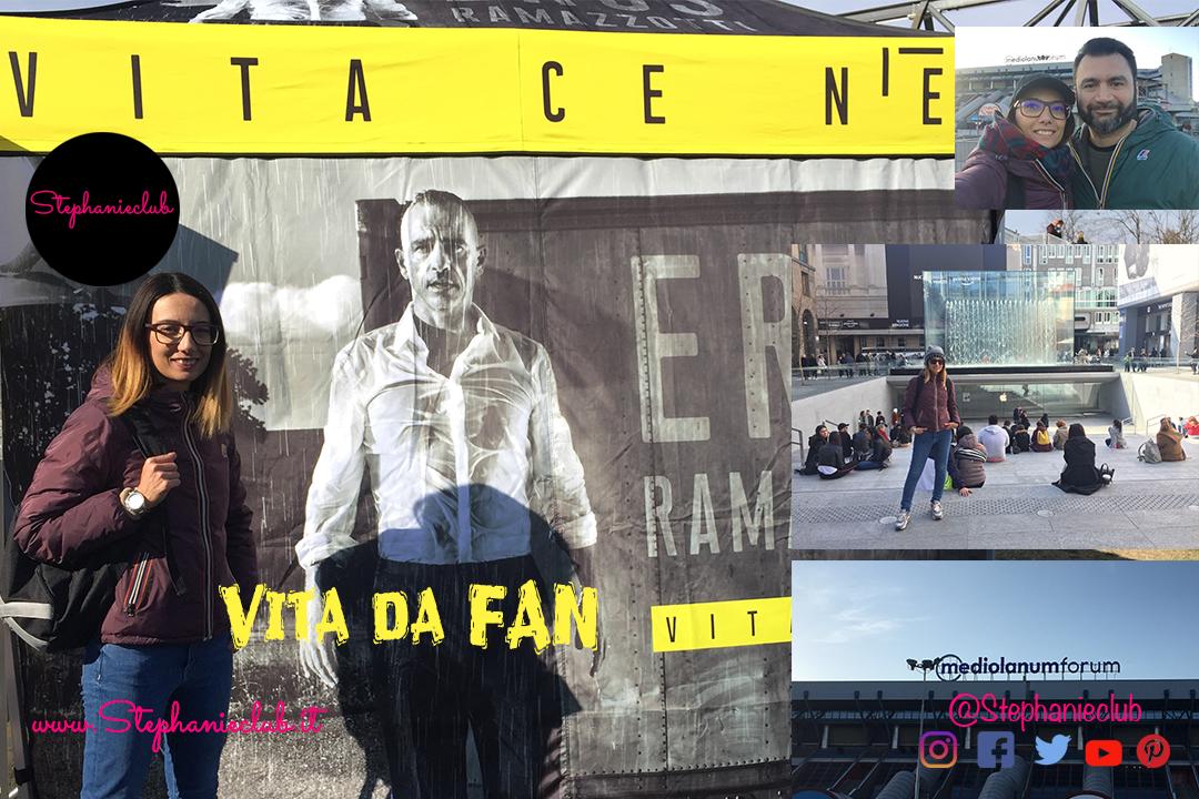Vita da FAN – Vita ce n'è World Tour – Milano – Marzo 2019